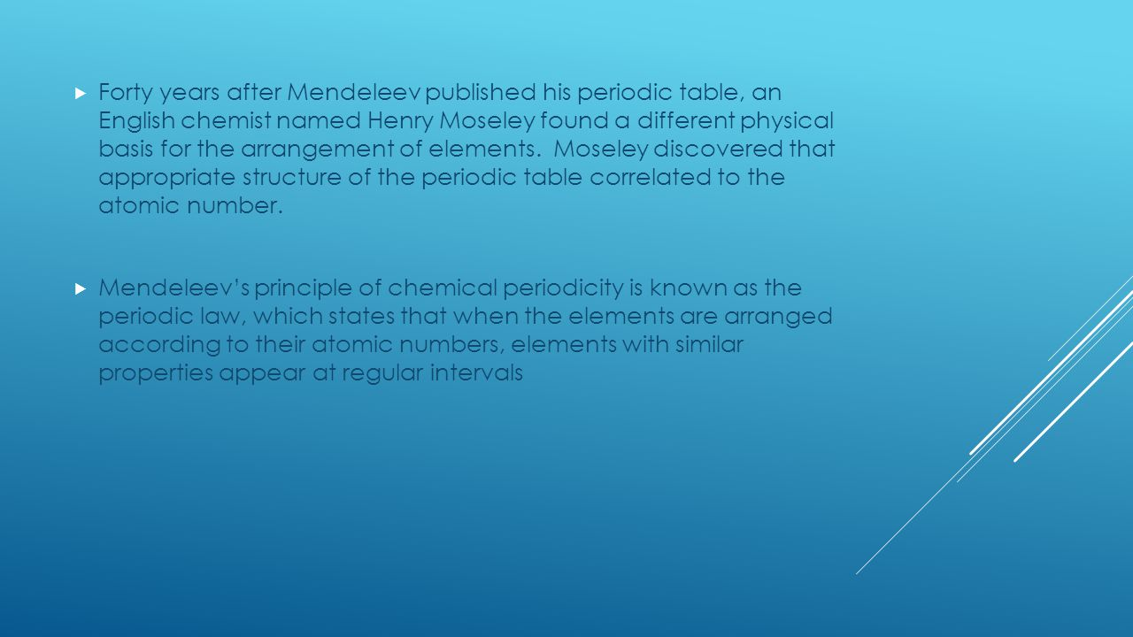 History of the periodic table and periodic trends ppt video forty years after mendeleev published his periodic table an english chemist named henry moseley found gamestrikefo Images
