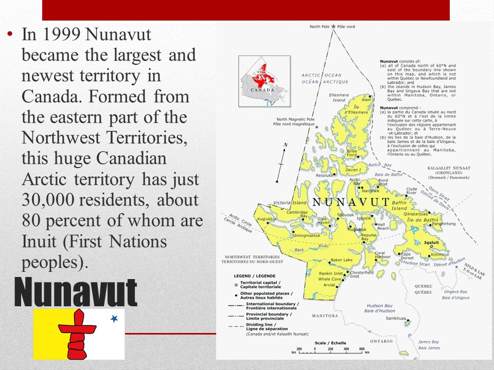 In 1999 Nunavut became the largest and newest territory in Canada