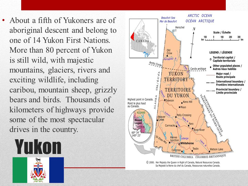 About a fifth of Yukoners are of aboriginal descent and belong to one of 14 Yukon First Nations. More than 80 percent of Yukon is still wild, with majestic mountains, glaciers, rivers and exciting wildlife, including caribou, mountain sheep, grizzly bears and birds. Thousands of kilometers of highways provide some of the most spectacular drives in the country.