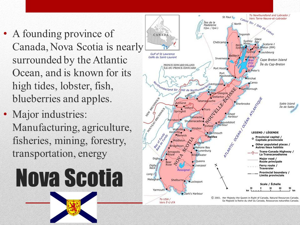 A founding province of Canada, Nova Scotia is nearly surrounded by the Atlantic Ocean, and is known for its high tides, lobster, fish, blueberries and apples.