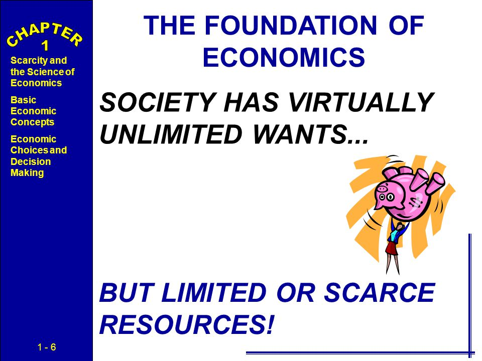 economics unlimited wants and limited resources Definition of unlimited wants: the side of human nature that wants an endless number of things, yet has a limited amount of resources to achieve these wants.