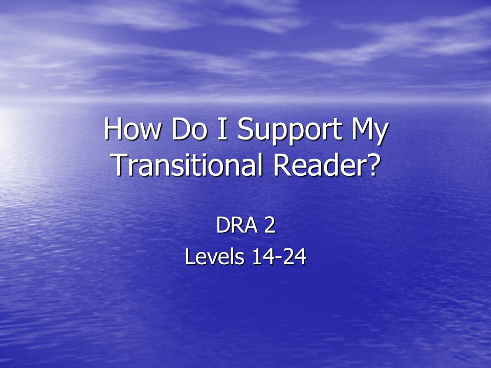 How Do I Support My Transitional Reader