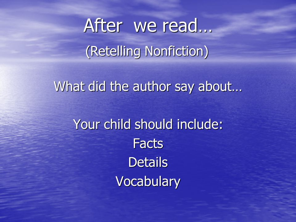 After we read… (Retelling Nonfiction) What did the author say about…