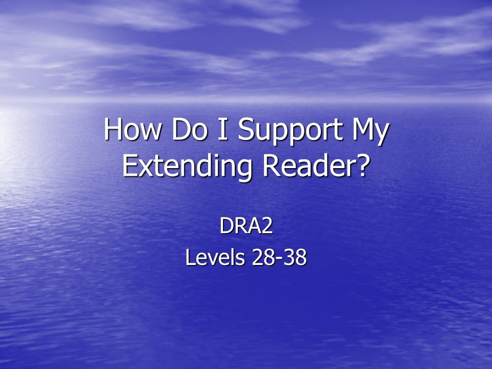 How Do I Support My Extending Reader
