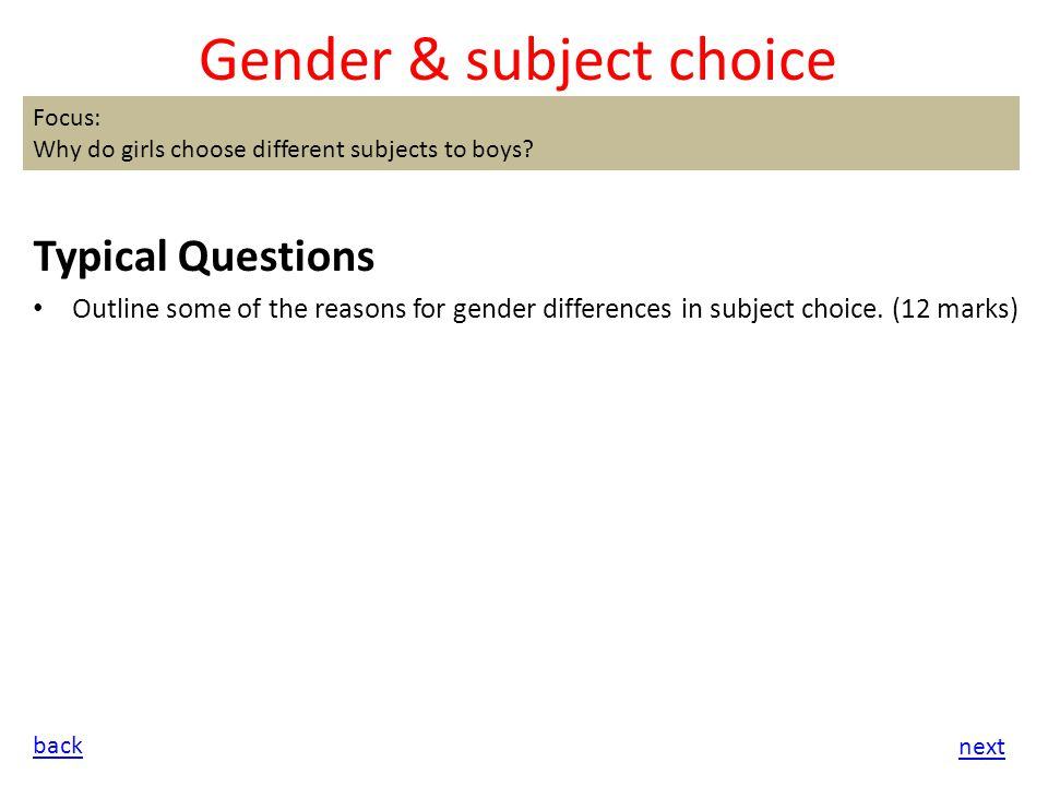 gender and subject choice essay The literature has made us all aware of large gender differences in gender differences when choosing school subjects: parental push and this preliminary study identifies factors which students in a year 9 class believed were influential on the limited subject choices they had been.