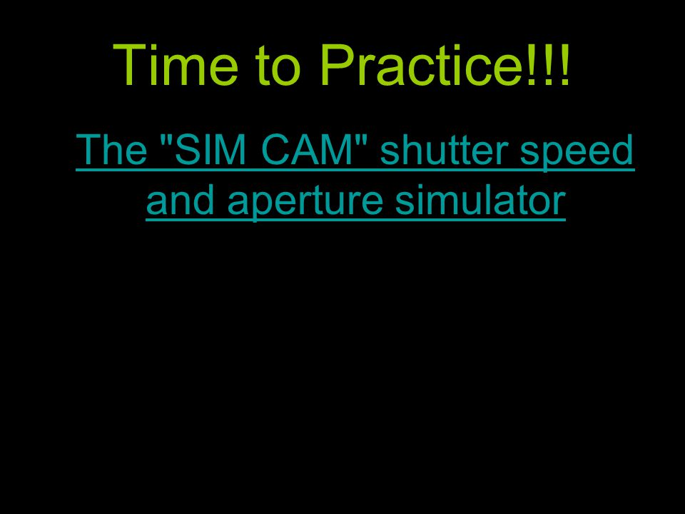The SIM CAM shutter speed and aperture simulator