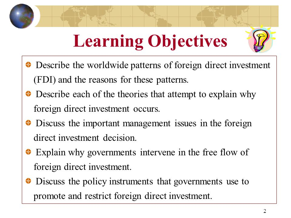 discuss the reasons with foreign direct Foreign direct investment is defined as a company from one country making a physical investment or an acquisition of a foreign firm that has a lasting management interest in a company outside the investing firm's home country.