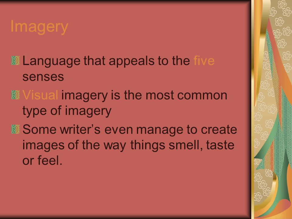 Imagery Language that appeals to the five senses