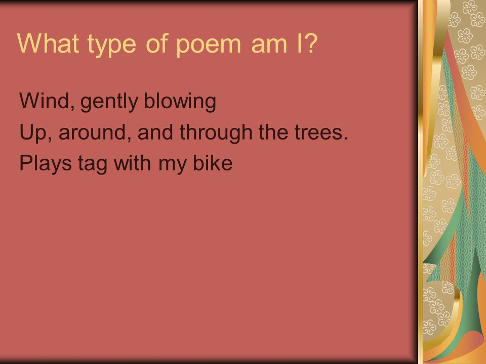 What type of poem am I Wind, gently blowing