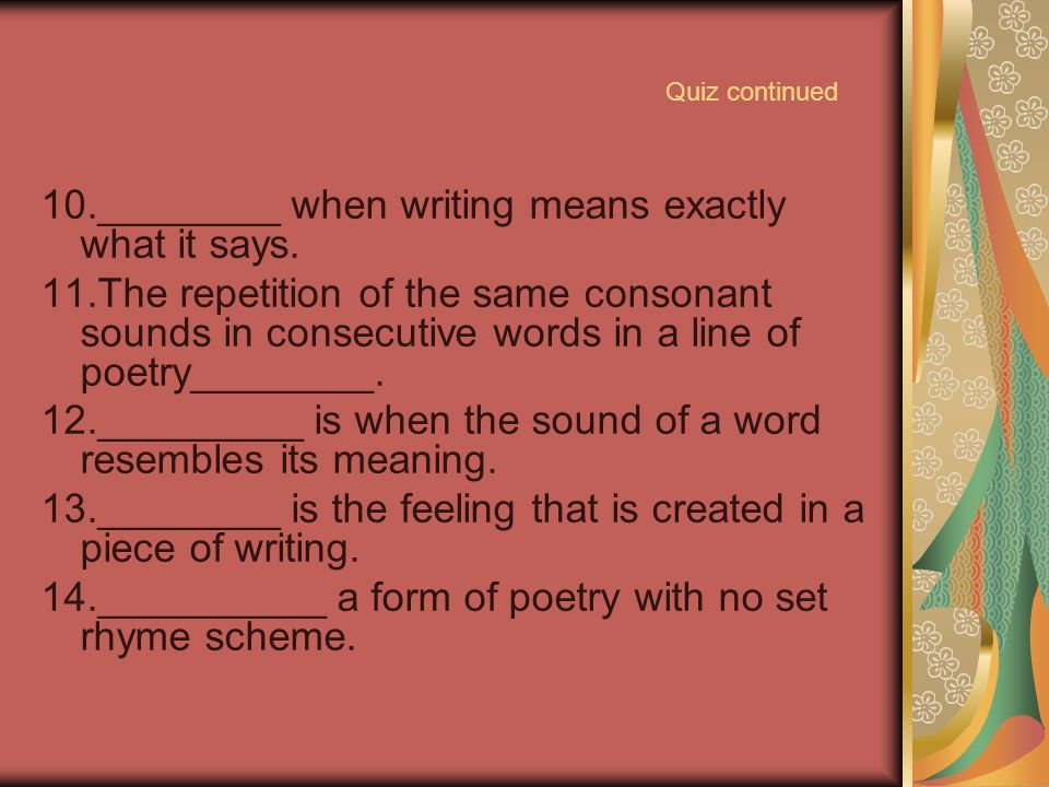 10.________ when writing means exactly what it says.