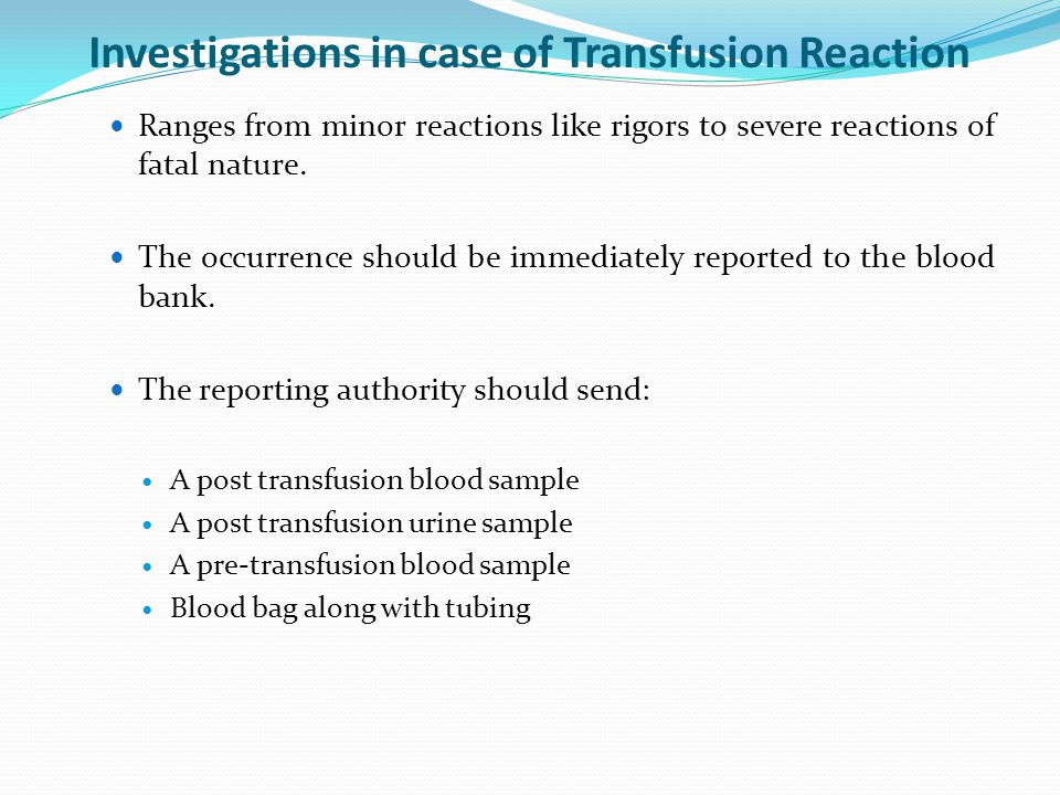 Investigations in case of Transfusion Reaction