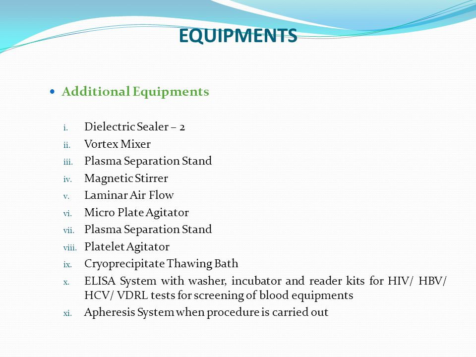 EQUIPMENTS Additional Equipments Dielectric Sealer – 2 Vortex Mixer