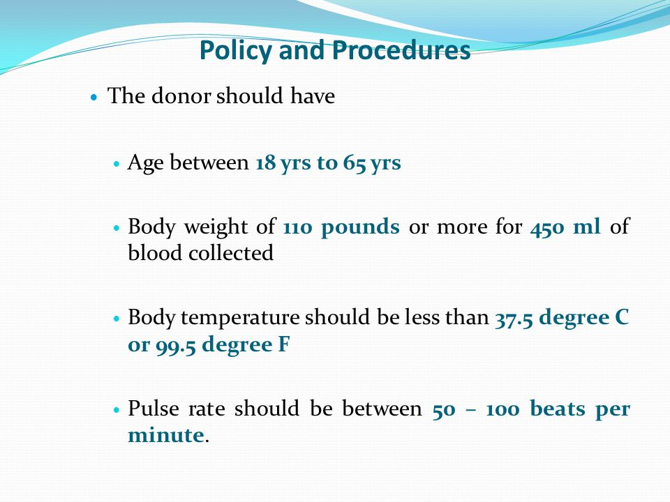 Policy and Procedures The donor should have