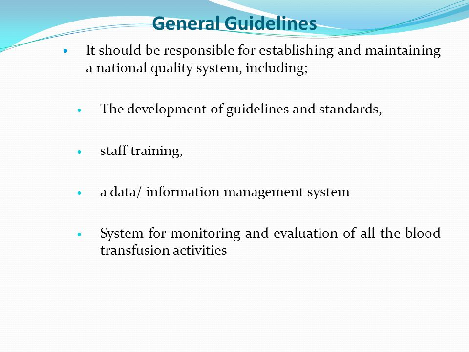 General Guidelines It should be responsible for establishing and maintaining a national quality system, including;