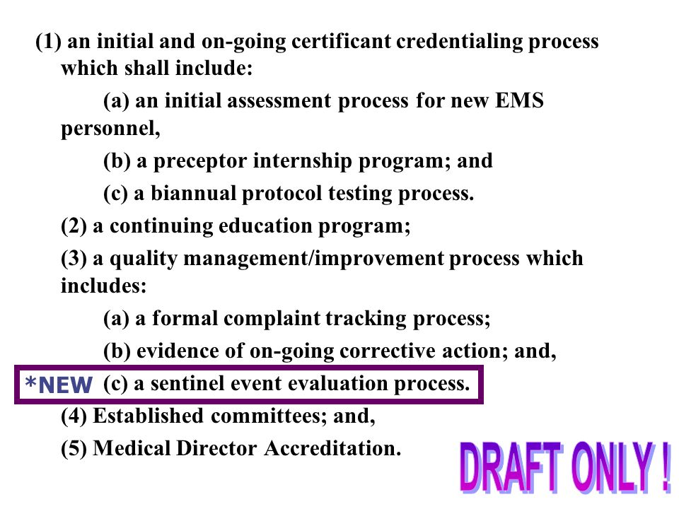 (1) an initial and on-going certificant credentialing process which shall include: