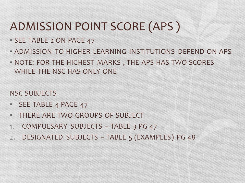 ADMISSION POINT SCORE (APS )