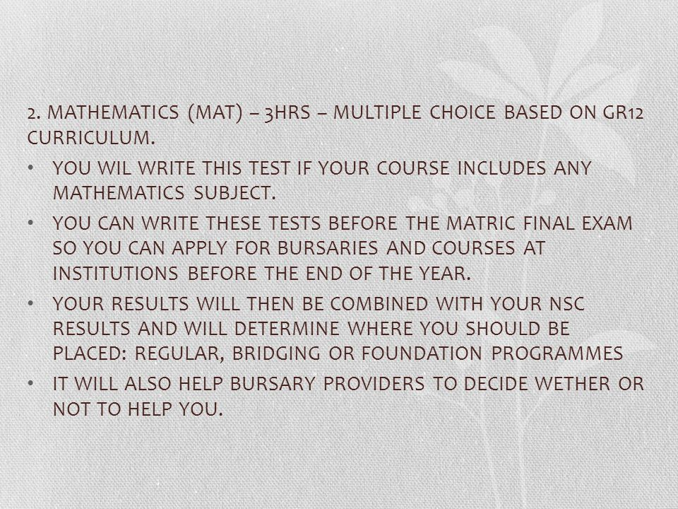 2. MATHEMATICS (MAT) – 3HRS – MULTIPLE CHOICE BASED ON GR12 CURRICULUM.