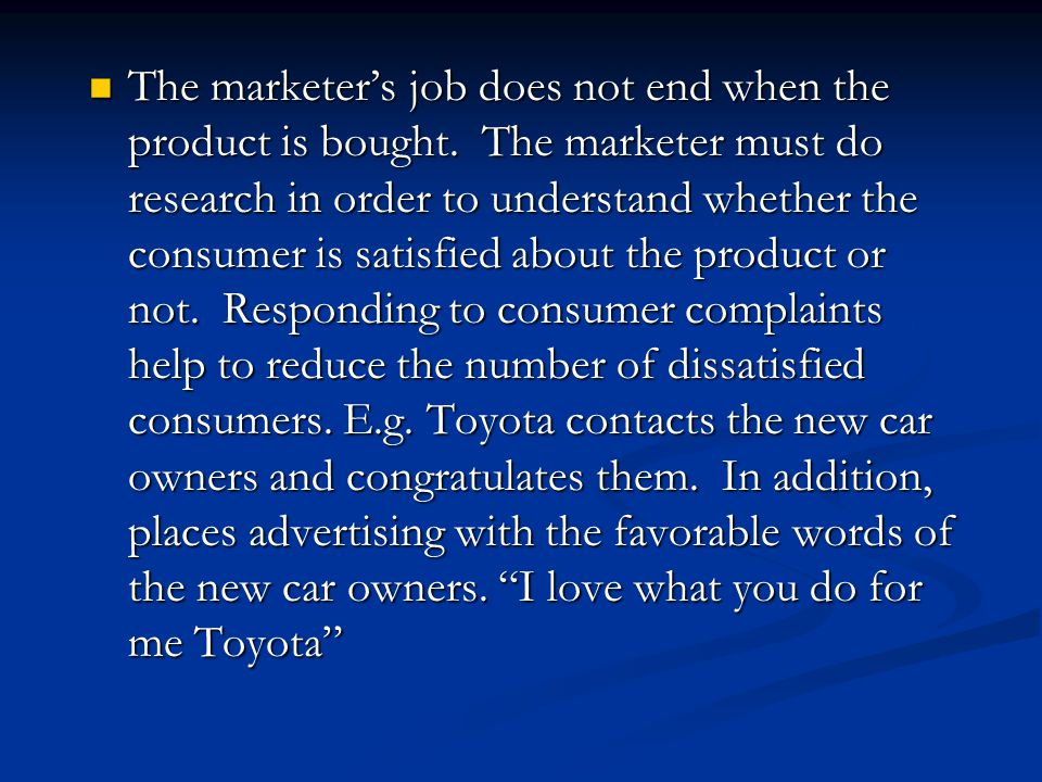 The marketer's job does not end when the product is bought