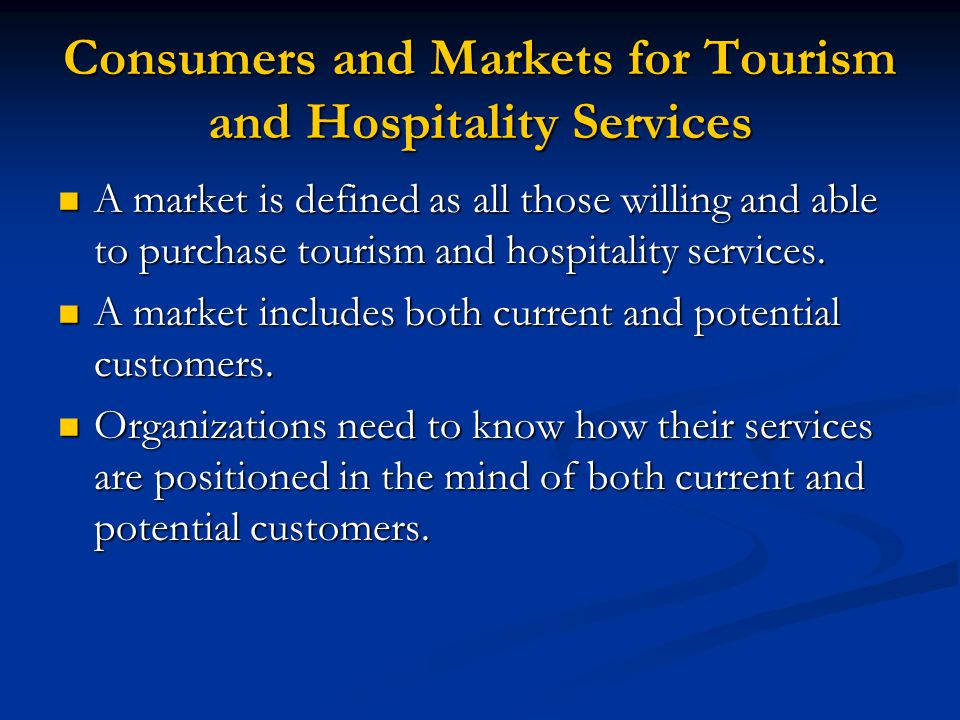 Consumers and Markets for Tourism and Hospitality Services