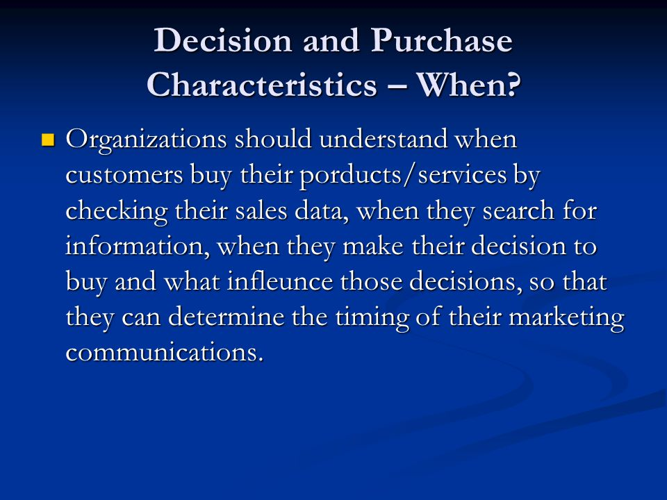 Decision and Purchase Characteristics – When