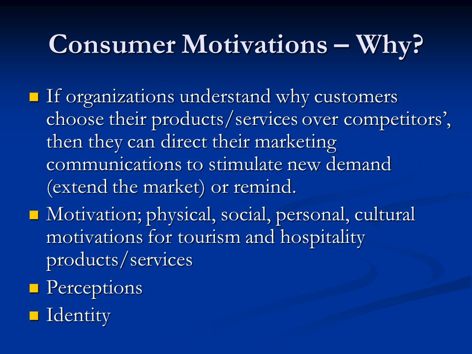 Consumer Motivations – Why