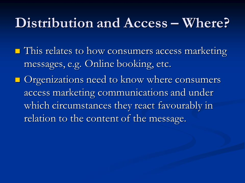 Distribution and Access – Where