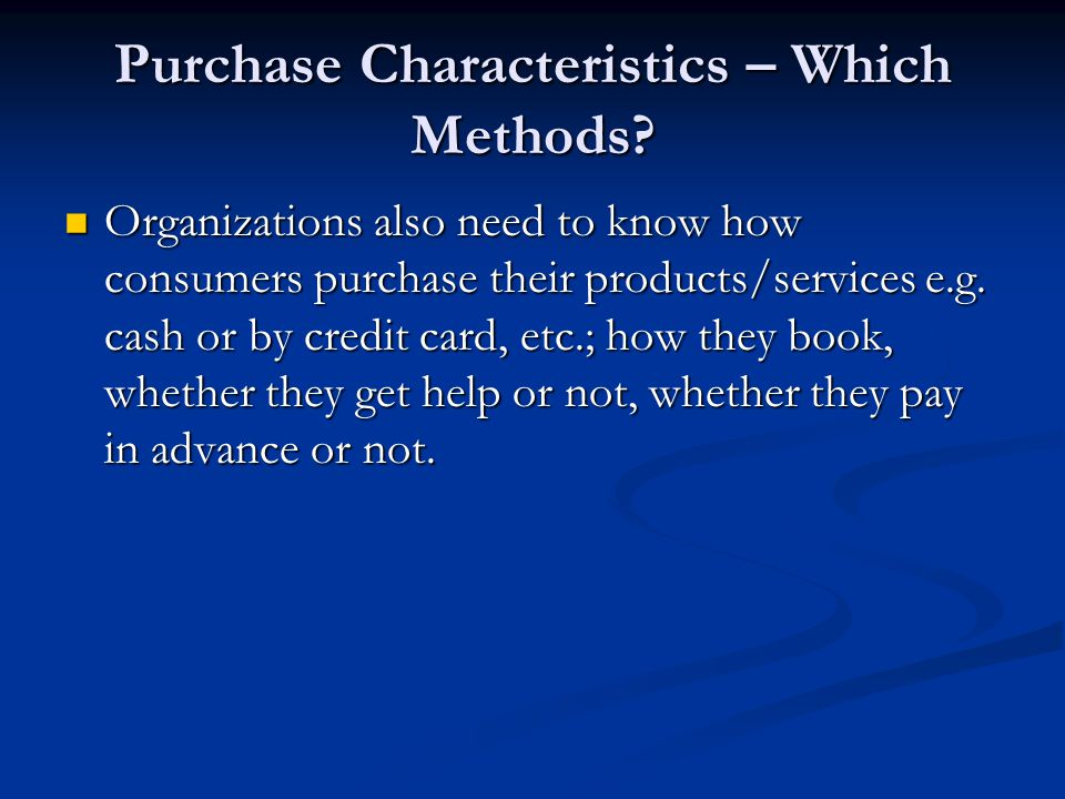 Purchase Characteristics – Which Methods