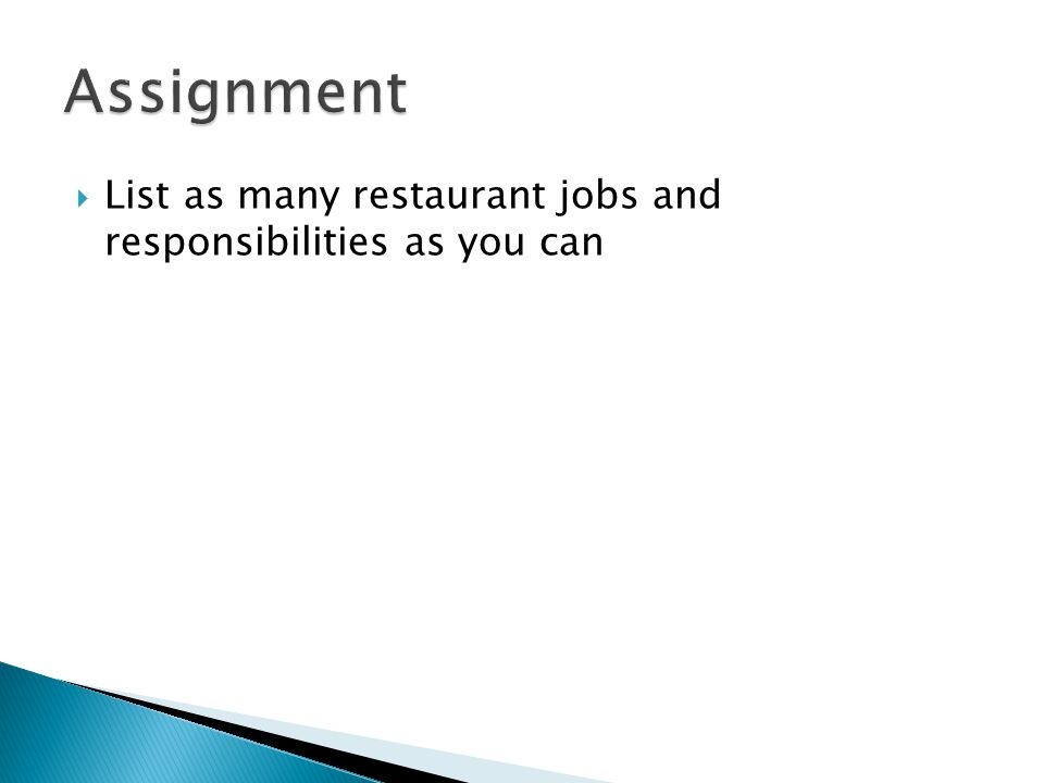 Assignment List as many restaurant jobs and responsibilities as you can