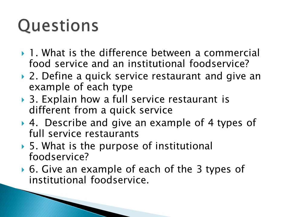 Questions 1. What is the difference between a commercial food service and an institutional foodservice