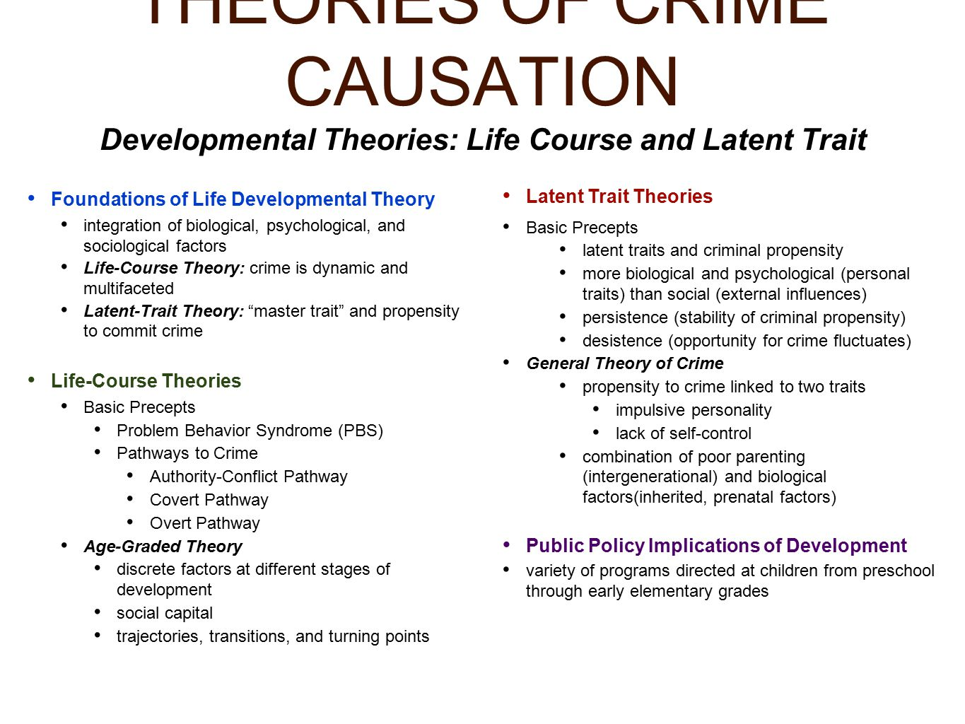 theories of crime causation Theories of crime causation crime is inevitable and will never be eradicated sociologist such as travis hirschi and michael gottfredson claim that theories such as social bond theory and self-control theory can help society understand the causation of crimes.