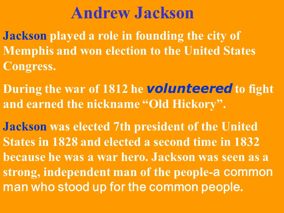 Andrew Jackson Jackson played a role in founding the city of Memphis and won election to the United States Congress.