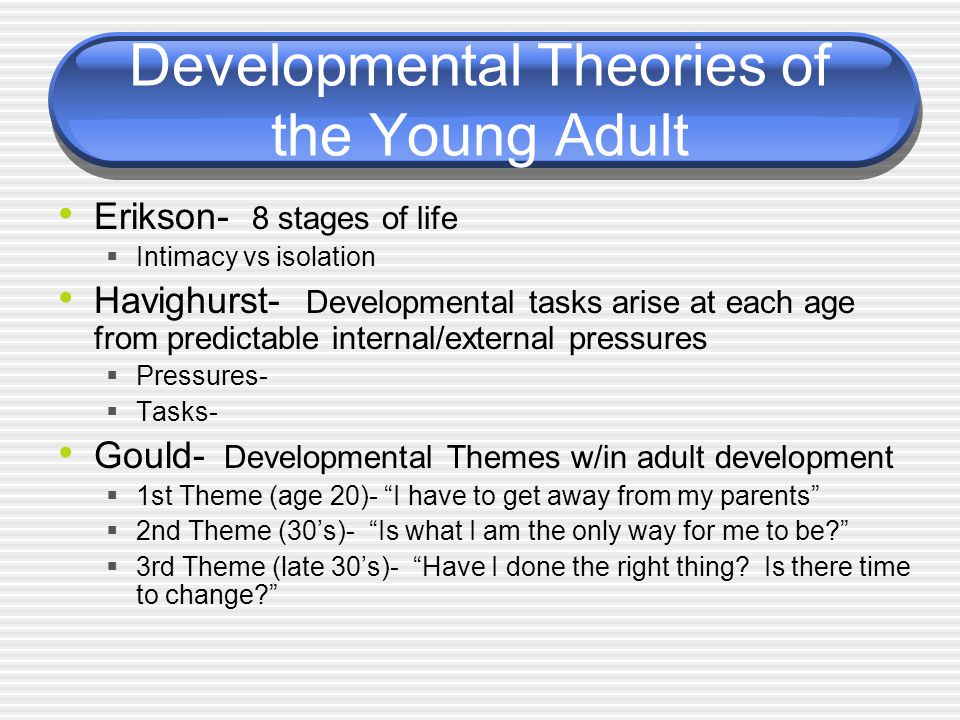 havighurst theory Adult development theory acknowledges the pervasive influence of erikson's (1950 havighurst's (1972) lectures and ideas from working with children and.