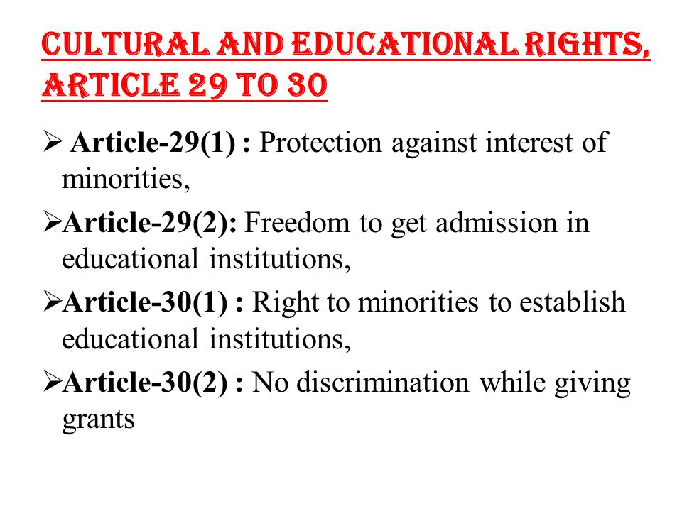 cultural and educational rights in india The united nations educational, scientific and cultural organization (unesco) background: since wars begin in the minds of men, the preamble to the unesco constitution states, it is in the minds of men that the defenses of peace must be constructed.