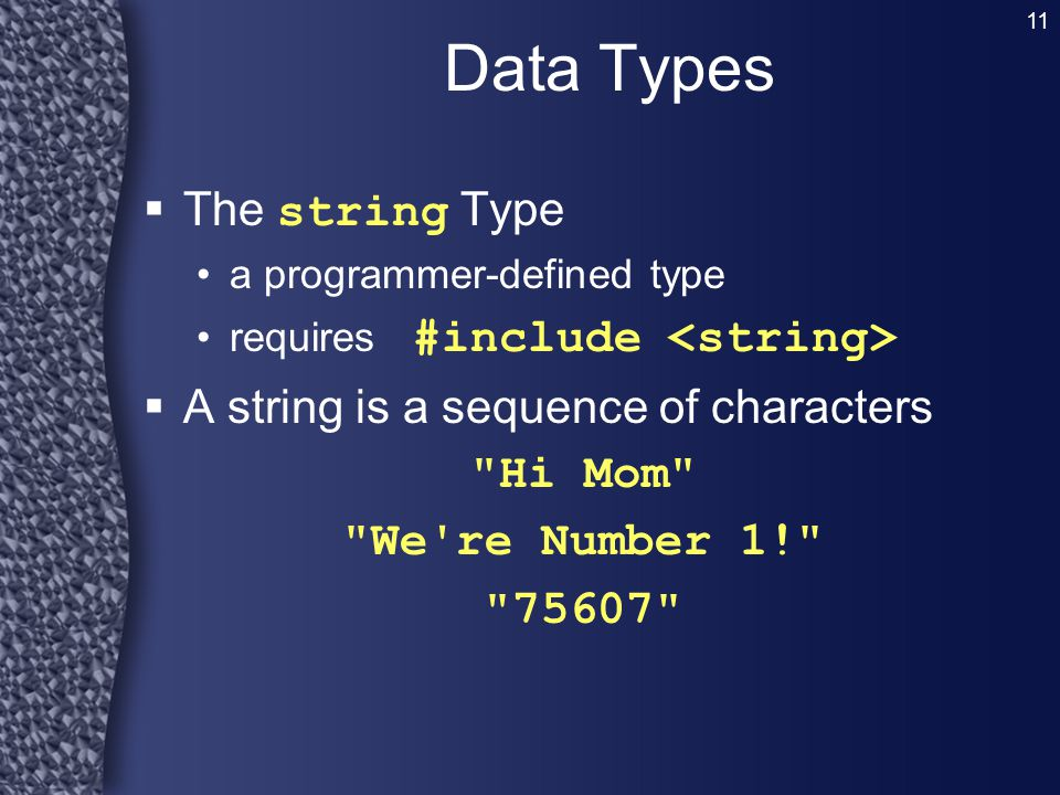 Data Types The string Type A string is a sequence of characters
