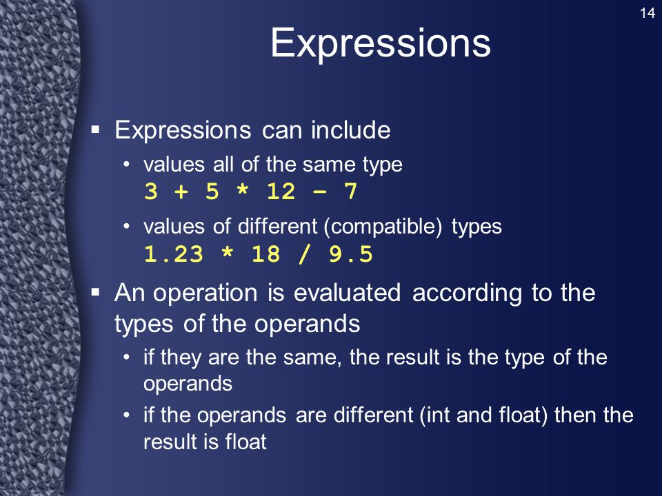 Expressions Expressions can include