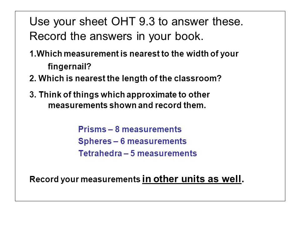 Use your sheet OHT 9. 3 to answer these