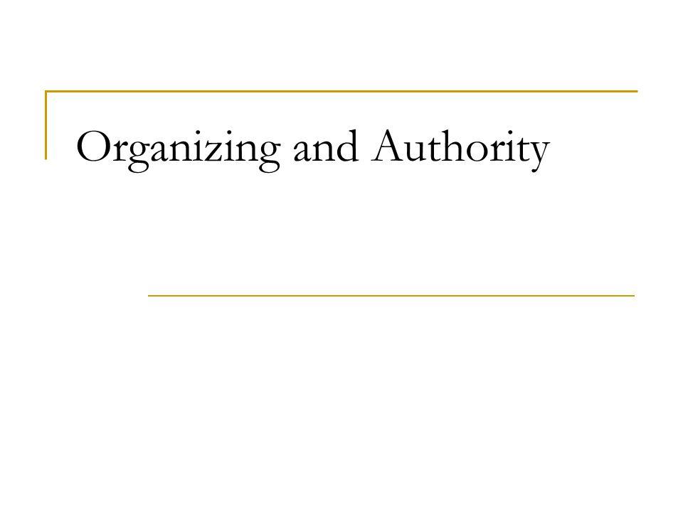 Organizing and Authority