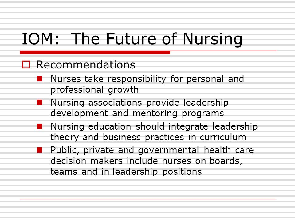 future of nursing Yet if we don't alter the historical patterns of nursing education, the country's nursing resources will be crippled for the foreseeable future — with repercussions  .