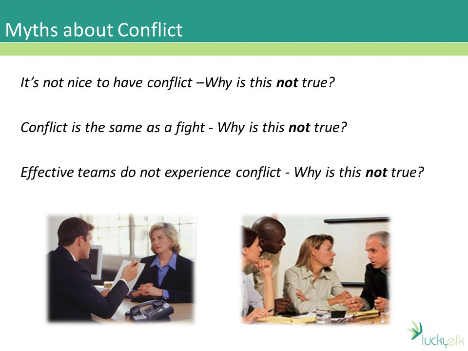 why has the conflict in the A conflict arises when individuals have varied interests, opinions and thought processes and are just not willing to compromise with each other.