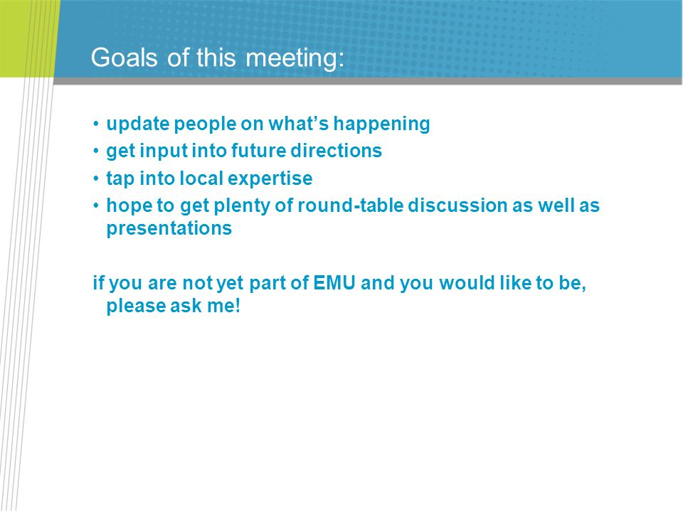 Goals of this meeting: update people on what's happening