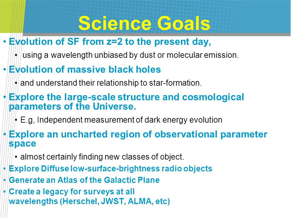 Science Goals Evolution of SF from z=2 to the present day,