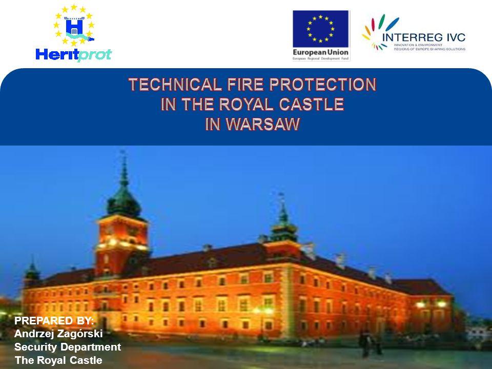 PREPARED BY: Andrzej Zagórski Security Department The Royal Castle