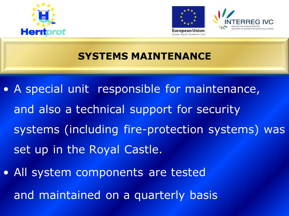 All system components are tested and maintained on a quarterly basis