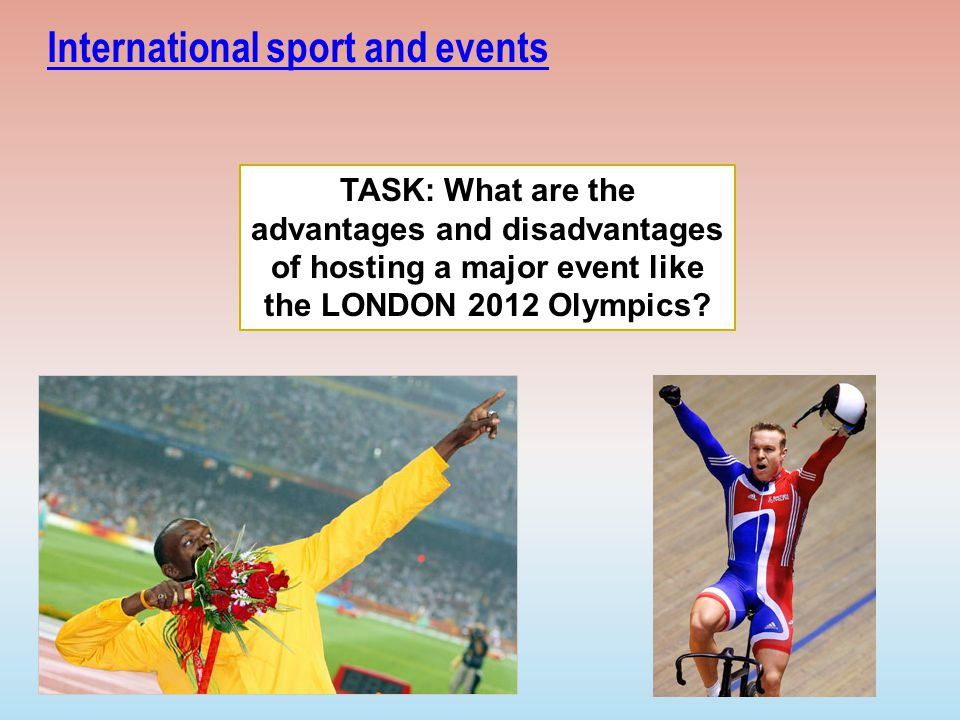 advantages of hosting major sporting events One could come up with many advantages and disadvantages of hosting a mega-event such as the world cup, olympics, or world expo it seems though that these.