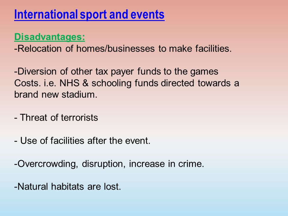 advantages of hosting major sporting events Environmental sustainability for major events  hosting environmentally sustainable major events and this is becoming a standard for major sporting and cultural.