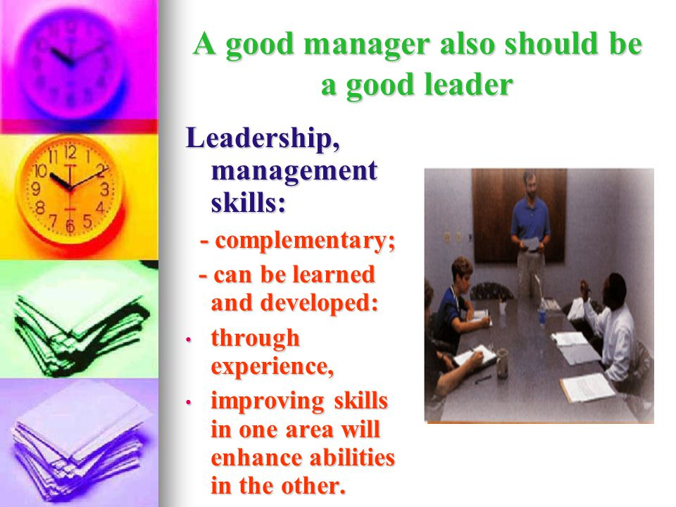 A good manager also should be a good leader