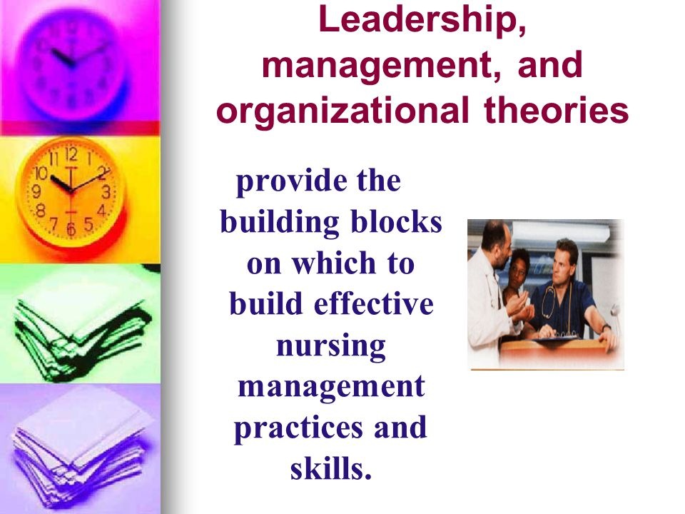 Leadership, management, and organizational theories