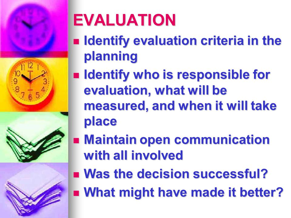 EVALUATION Identify evaluation criteria in the planning