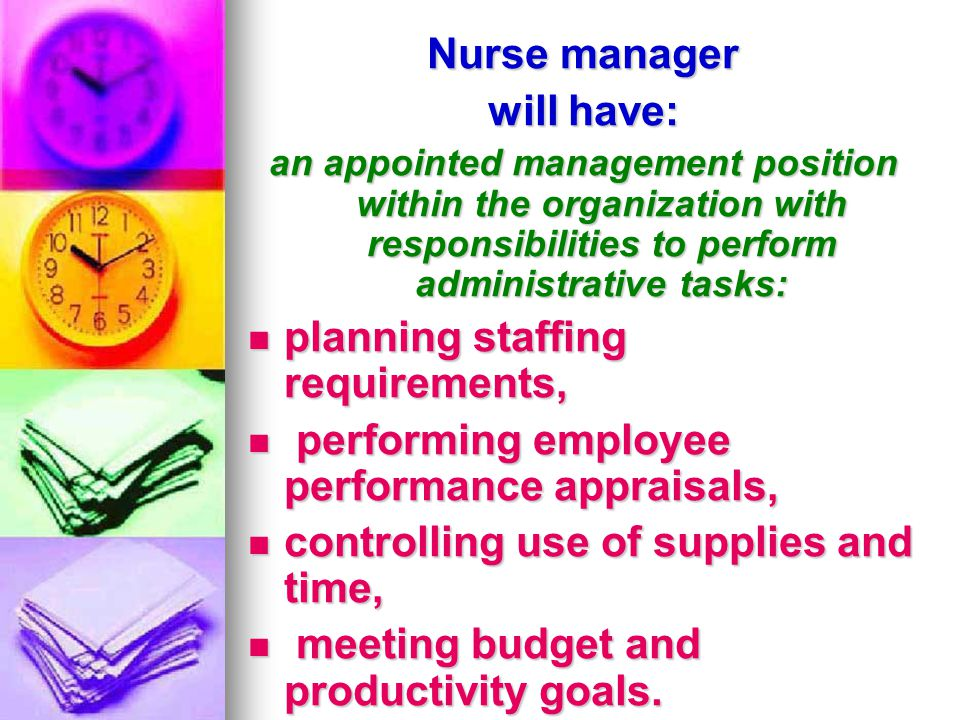 Nurse manager will have: