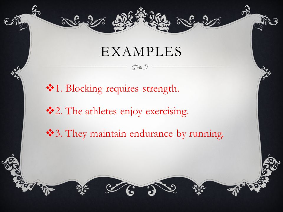 EXAMPLES 1. Blocking requires strength.